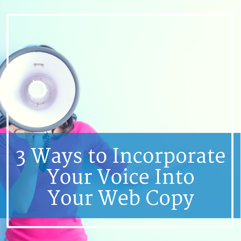 3 Ways to Incorporate Your Voice Into Your Web Copy