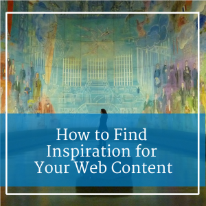 "colorful wall mural with caption, ""how to find inspiration for your web content"""