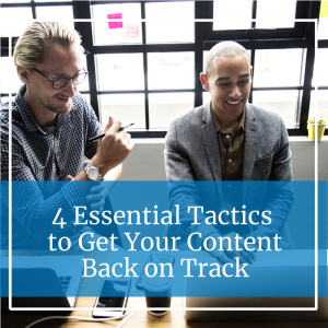 "Two smiling gentlemen looking at laptop screen with caption ""4 Essential Tactics to Get Your Content Back on Track"""